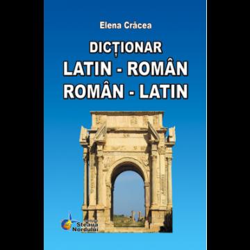 Dictionar Latin-Roman. Roman-Latin (Steaua Nordului)