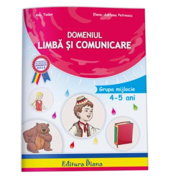 Domeniul limba si comunicare 4-5 ani Ana Tudor