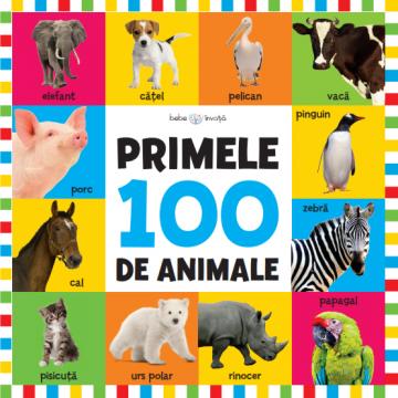 Bebe invata. Primele 100 de animale (format mare) (Litera)