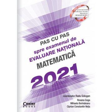 Pas cu pas spre examenul de evaluare nationala - Matematica 2021 (Corint)