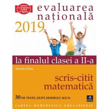 Teste pentru Evaluarea Nationala la finalul clasei a II-a. Citit-Scris. Matematica 2019 (Cartea Romaneasca Educational)