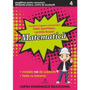 Concursuri, Olimpiade scolare, Centre de excelenta. Matematica. Clasa a IV-a (Cartea Romaneasca Educational)