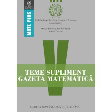 Teme supliment Gazeta Matematică. Clasa a V-a (Cartea Romaneasca Educational)