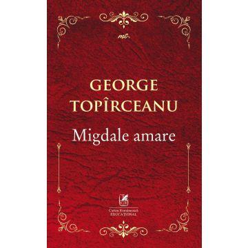 Migdale amare (Cartea Romaneasca Educational)