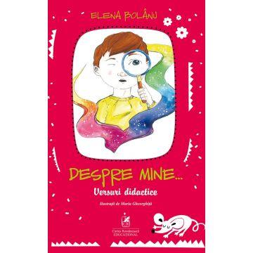 Despre mine… versuri didactice (Cartea Romaneasca Educational)