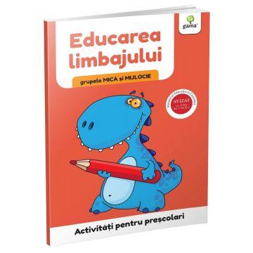 Educarea limbajului • grupele mica si mijlocie (Activitati pentru prescolari) (Gama)