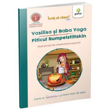 Vasilisa si Baba Yaga-Piticul Rumpelstiltskin (Invat sa citesc usor) (Gama)