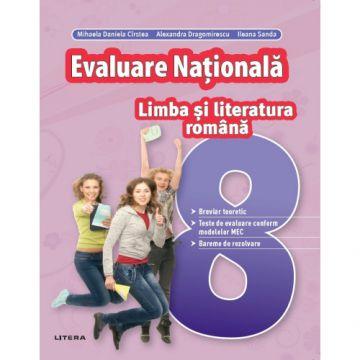 Evaluare Nationala. Limba si literatura romana. Clasa a VIII-a (Litera educational)