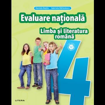 Limba si literatura romana. Teste pentru evaluarea nationala. Clasa a IV-a (Litera educational)
