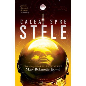 Calea spre stele (Seria Doamna astronaut, partea I) (Nemira)