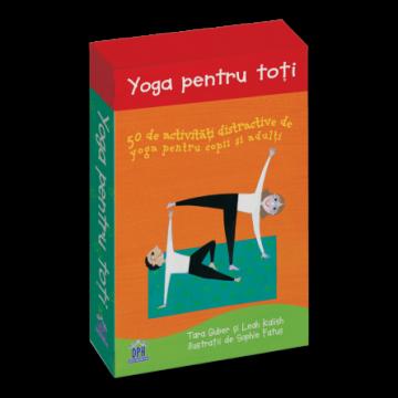 Yoga pentru toti: 50 de activitati distractive de yoga pentru copii si adulti (DPH)