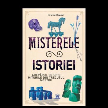 Misterele istoriei: Adevarul despre miturile din trecutul nostru (DPH)