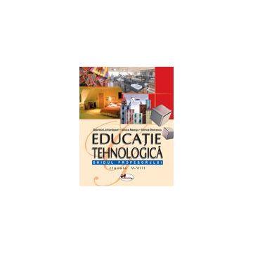 Educatie tehnologica, ghidul profesorului – clasele V-VIII (Aramis)