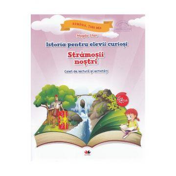 Istoria pentru elevii curiosi. Stramosii nostri. Caiet de lectura si activitati (Litera)