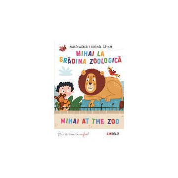 Mihai la gradina zoologica - Mihai at Zoo (Kreativ)