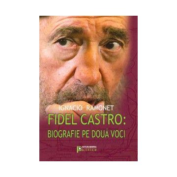 Fidel Castro: biografie pe doua voci (Minerva)