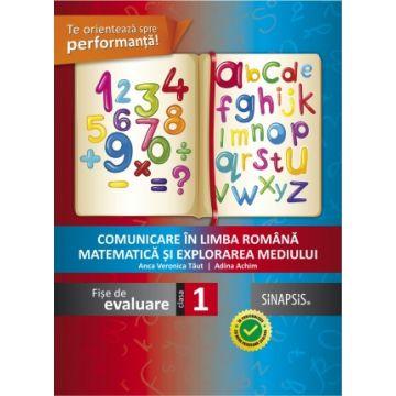 Fise de evaluare - clasa I. Comunicare in limba romana, Matematica si explorarea mediului (Sinapsis)