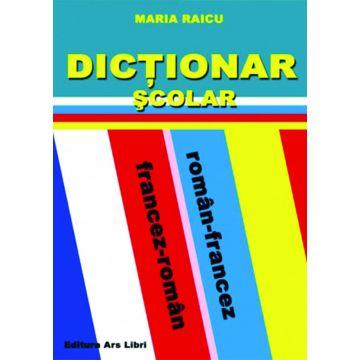 Dictionar Scolar Roman-Francez / Francez-Roman (Ars Libri)