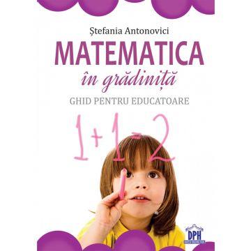Matematica in gradinita - Ghid pentru educatoare (DPH)