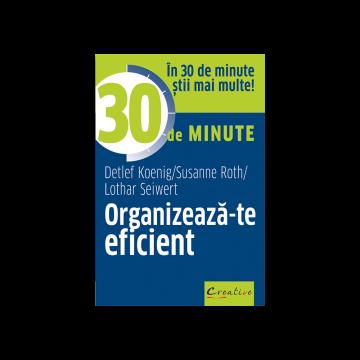 ORGANIZEAZA-TE EFICIENT IN 30 DE MINUTE (DPH)