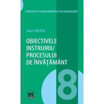 Obiectivele instruirii / procesului de invatamant - Vol. 8 (DPH)