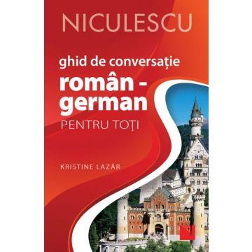 Ghid de conversație ROMÂN - GERMAN pentru toți (Niculescu)