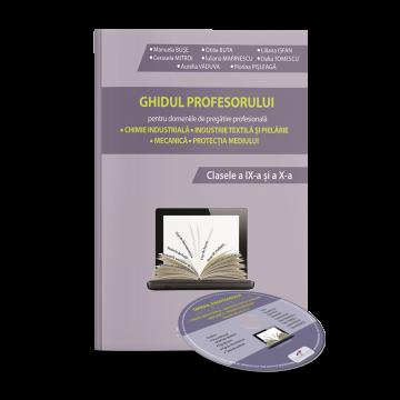 GHIDUL PROFESORULUI pentru domeniile de pregatire profesionala. Clasele a IX-a si a X-a (CD PRESS)