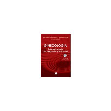 Ginecologia - principii actuale de diagnostic si tratament. Include CD cu foto si video