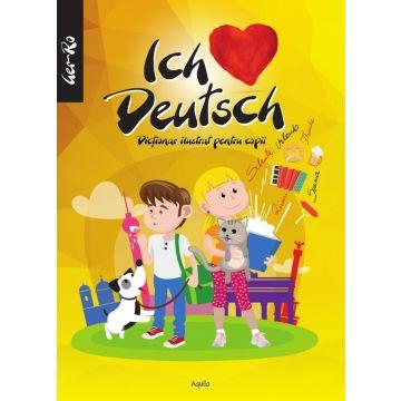 ICH LIEBE DEUCH. Dictionar ilustrat pentru copii (Aquila)