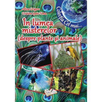 In lumea misterelor. Despre plante si animale (Ars Libri)