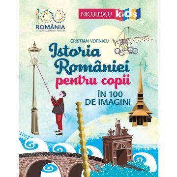 Istoria Romaniei pentru copii în 100 de imagini (Niculescu)