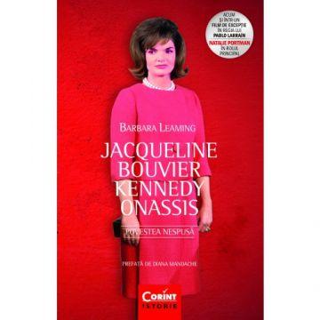 Jacqueline Bouvier Kennedy Onassis. Povestea nespusa (Corint)