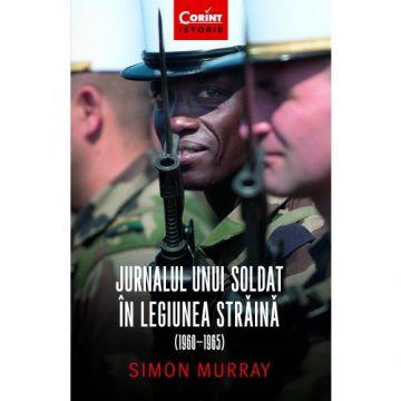 Jurnalul unui soldat in Legiunea Straina (Corint)