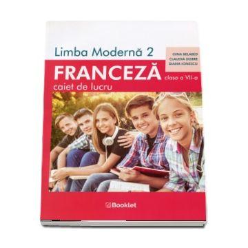 Limba moderna 2, Limba Franceza. Caiet de lucru pentru clasa a VII-a - Belabed, Gina (Booklet)