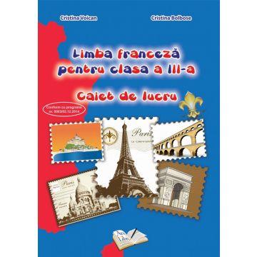 Limba Franceza - Clasa a III-a - Caiet de lucru