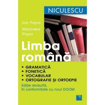 Limba romana. Gramatica, fonetica, vocabular, ortografie si ortoepie. Editie revizuita in conformitate cu noul DOOM