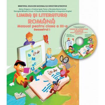 Manual limba si literatura Romana - Clasa a III-a - Semestrul I (CD inclus)