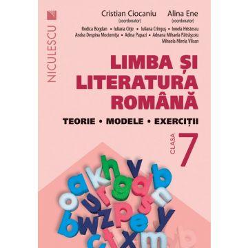 Limba şi literatura română clasa a VII-a. Teorie, modele, exerciţii (Ciocaniu) (Niculescu)