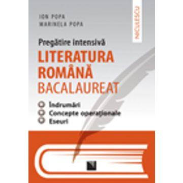 Literatura romana bacalaureat - pregatire intensiva - indrumari, concepte operationale, eseuri. Aprobat