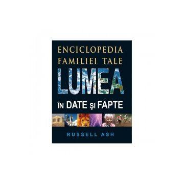 Lumea in date si fapte. Enciclopedia familiei tale (Prut)