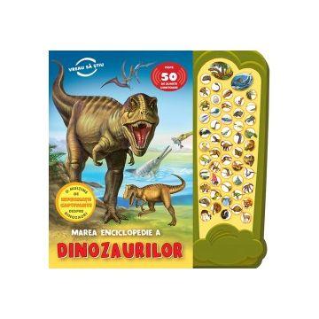 Marea enciclopedie a Dinozaurilor. Peste 50 de sunete uimitoare (Prut)