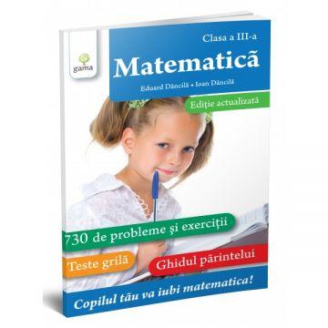Matematica. Clasa a III-a. Editie revizuita (GAMA)