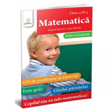 Matematica • clasa a IV-a. Editie actualizata (GAMA)
