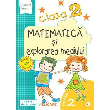 Matematica și explorarea mediului. Clasa a II-a. Partea II - (E1) (Elicart)