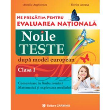 Ne pregatim pentru evaluarea nationala. Clasa I. Comunicarea in limba romana. Matematica si explorarea mediului