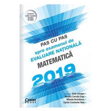 Pas cu pas spre examenul de evaluare nationala - Matematica 2019 (Corint)