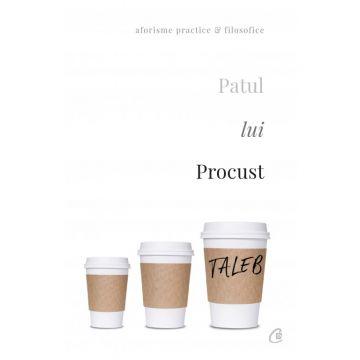 Patul lui Procust. Aforisme practice si filozofice. Editia a II-a, revizuita (Curtea veche)
