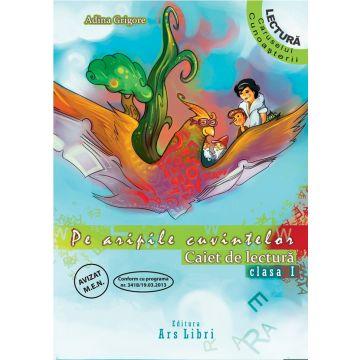Pe aripile cuvintelor - Caiet de lectura - Clasa I
