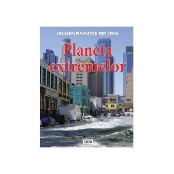 Enciclopedia pentru toti copiii. Planeta extremelor (Prut)