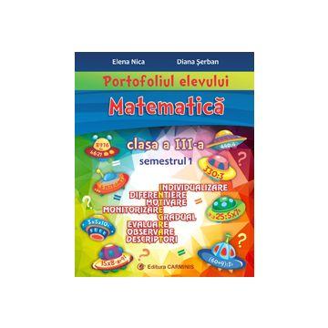 Portofoliul elevului. Matematica. Clasa a III-a. Semestrul I (Carminis)
